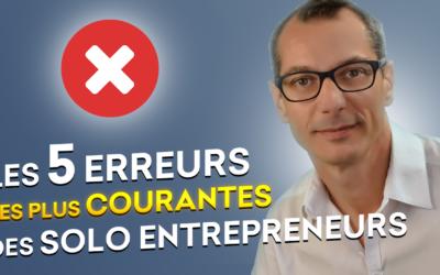 Les 5 erreurs les plus courantes des solo entrepreneurs